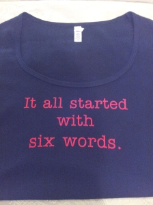 six word tshirt